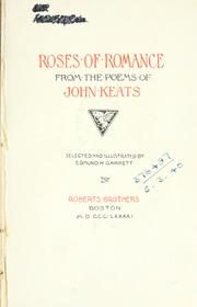 Cover of: Roses of romance from the poems of John Keats: selected and illustrated by Edmund H. Garrett.
