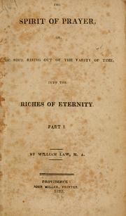 Cover of: The spirit of prayer, or, The soul rising out of the vanity of time into the riches of eternity