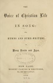 The voice of Christian life in song, or, Hymns and hymn-writers of many lands and ages by Elizabeth Rundle Charles