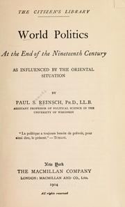 Cover of: World politics at the end of the nineteenth century | Reinsch, Paul Samuel