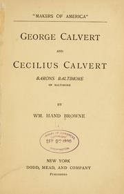 Cover of: George Calvert and Cecilius Calvert | William Hand Browne