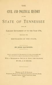 Cover of: The civil and political history of the state of Tennessee from its earliest settlement up to the year 1796 | Haywood, John