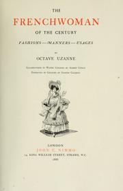 Cover of: The Frenchwoman of the century: fashions - manners - usages