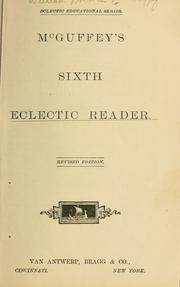 McGuffey's first[-sixth] eclectic reader by William Holmes McGuffey