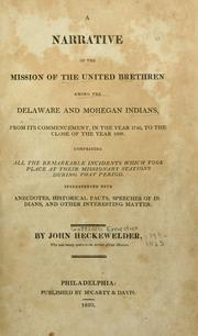 A narrative of the mission of the United Brethren among the Delaware and Mohegan Indians by John Gottlieb Ernestus Heckewelder (1743-1823)
