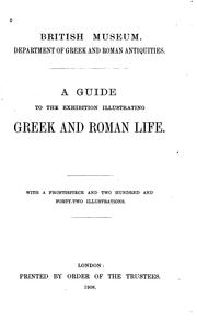 A guide to the exhibition illustrating Greek and Roman life by British Museum. Department of Greek and Roman Antiquities.