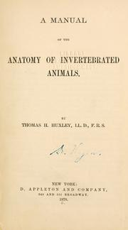 Cover of: A manual of the anatomy of invertebrated animals