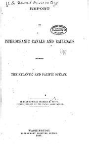 Cover of: Report on interoceanic canals and railroads between the Atlantic and Pacific Oceans