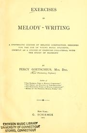 Cover of: Exercises in melody-writing by Percy Goetschius