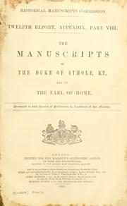 Cover of: The manuscripts of the Duke of Athole, K. T., and of the Earl of Home |