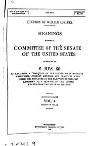 Cover of: Election of William Lorimer | United States. Congress. Senate. Committee on Privileges and Elections