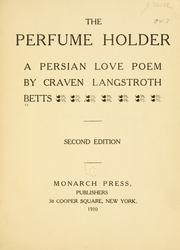 Cover of: perfume holder | Craven Langstroth Betts
