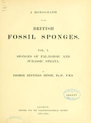 Cover of: A monograph of the British fossil sponges. | George Jennings Hinde