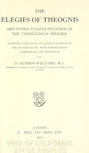 Cover of: The elegies of Theognis and other elegies included in the Theognidean sylloge | Theognis