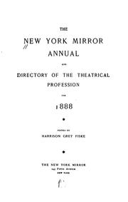 Cover of: The New York mirror annual and directory of the theatrical profession for 1888. |