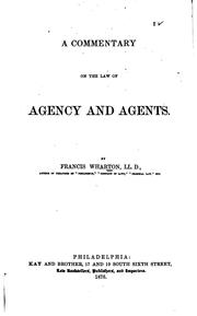 Cover of: A commentary on the law of agency and agents