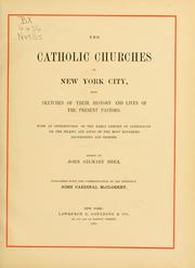 Cover of: The Catholic churches of New York City, with sketches of their history and lives of the present pastors | John Gilmary Shea