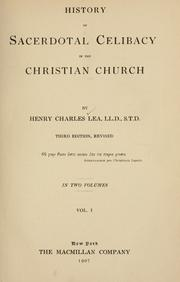 History of Sacerdotal Celibacy in the Christian Church by Henry Charles Lea