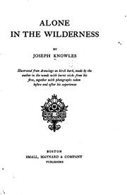 Alone in the wilderness by Joseph Knowles