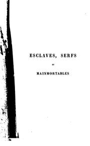 Cover of: Esclaves, serfs et mainmortables