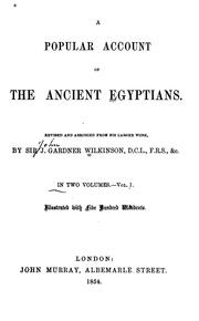 A popular account of the ancient Egyptians by John Gardner Wilkinson