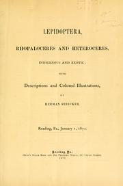Cover of: Lepidoptera, rhopaloceres and heteroceres, indigenous and exotic | Herman Strecker