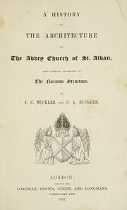 Cover of: history of the architecture of the abbey church of St. Alban | John Chessell Buckler