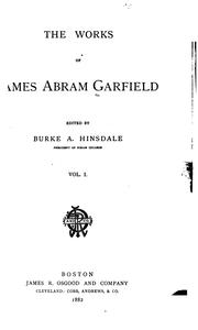 Cover of: The works of James Abram Garfield