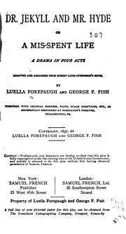 Cover of: Dr. Jekyll and Mr. Hyde, or, A mis-spent life by adapted and arranged from Robert Louis Stevenson's novel by Luella Forepaugh and George F. Fish.