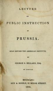 Cover of: Lecture on public instruction in Prussia | George Stillman Hillard