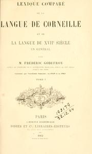 Cover of: Lexique comparé de la langue de Corneille et de la langue du 17e siecle en général