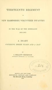 Cover of: Thirteenth regiment of New Hampshire volunteer infantry in the war of the rebellion, 1861-1865 by S. Millet Thompson