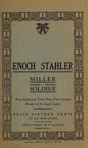 Enoch Stahler, miller and soldier by Enoch Stahler