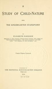 A study of child-nature from the kindergarten standpoint by Elizabeth Harrison