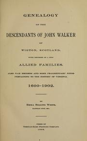 Cover of: Genealogy of the descendants of John Walker of Wigton, Scotland, with records of a few allied families by Emma Siggins White