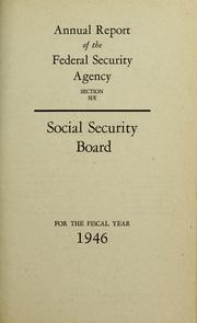 Cover of: Annual report of the Social Security Administration submitted to the Congress by the Department of Health, Education, and Welfare. | United States. Social Security Administration.