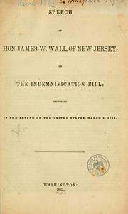 Cover of: Speech of Hon. James W. Wall, of New Jersey, on the indemnification bill