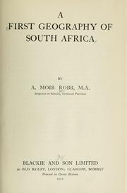 Cover of: A first geography of South Africa. | A. Moir Robb