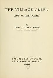 Cover of: The village green and other poems | Louis George Fison