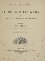 Cover of: Birds and flowers, or, Lays and lyrics of rural life