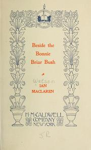 Cover of: Beside the bonnie brier bush by Ian Maclaren