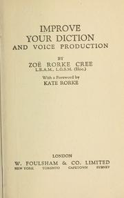 Cover of: Improve your diction and voice production. | ZoГ« (Rorke) Cree