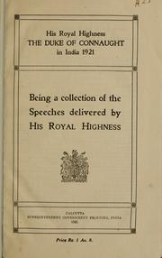 Cover of: His Royal Highness The Duke of Connaught in India 1921 | Arthur Duke of Connaught