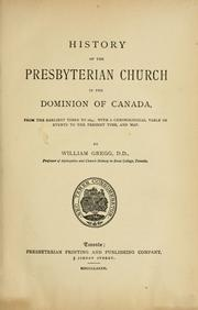 Cover of: History of the Presbyterian church in the Dominion of Canada | William Gregg