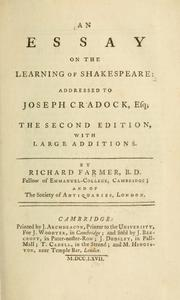 Cover of: An essay on the learning of Shakespeare: addressed to Joseph Cradock. | Richard Farmer