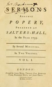 Cover of: Sermons against popery, preached at Salters-Hall, in the year 1735 |