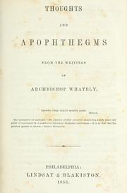 Cover of: Thoughts and apophthegms from the writings of archbishop Whately