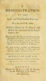 Cover of: A demonstration of the gross and fundamental errors of a late book, called A plain account of the nature and end of the sacrament of the Lord's Supper ..