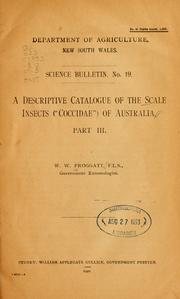 Cover of: descriptive catalogue of the scale insects (Coccidae) of Australia | Walter Wilson Froggatt