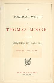 Cover of: The poetical works of Thomas Moore, including his melodies, ballads, etc: Complete in one volume.